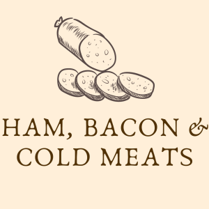 Ham, Bacon and Cold Meats